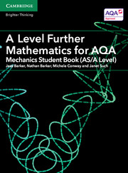 A Level Further Mathematics for AQA Mechanics Student Book (AS/A Level)