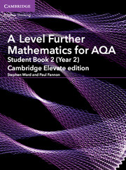 A Level Further Mathematics for AQA Student Book 2 (Year 2) Cambridge Elevate Edition (1 Year) School Site Licence