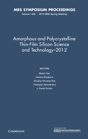 Amorphous and Polycrystalline Thin-Film Silicon Science and Technology – 2012