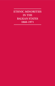 Ethnic Minorities in the Balkan States 1860–1971