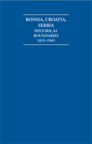 The Historical Boundaries between Bosnia, Croatia, Serbia 1815–1945