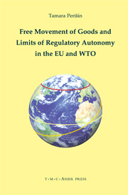 Free Movement of Goods and Limits of Regulatory Autonomy in the EU and WTO