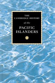 The Cambridge History of the Pacific Islanders