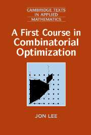 A First Course in Combinatorial Optimization