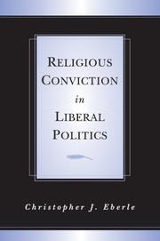Religious Conviction in Liberal Politics