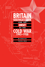 Britain, Southeast Asia and the Onset of the Cold War, 1945–1950