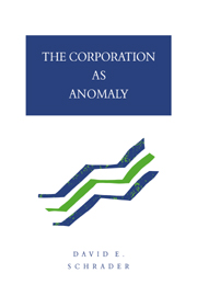 The Corporation as Anomaly