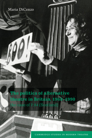 The Politics of Alternative Theatre in Britain, 1968–1990