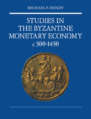 Studies in the Byzantine Monetary Economy c.300–1450