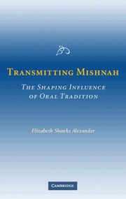 Transmitting Mishnah: The Shaping Influence of Oral Tradition