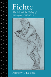 Fichte: The Self and the Calling of Philosophy, 1762–1799