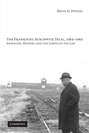 The Frankfurt Auschwitz Trial, 1963–1965