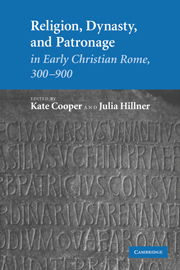 Religion, Dynasty, and Patronage in Early Christian Rome, 300–900