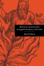 Discourses of Martyrdom in English Literature, 1563–1694