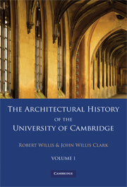 The Architectural History of the University of Cambridge and of the Colleges of Cambridge and Eton