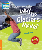 Why Do Glaciers Move? Level 6