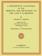 A Descriptive Catalogue of the Oriental Mss. Belonging to the Late E. G. Browne