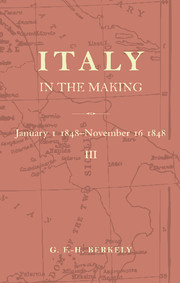 Italy in the Making January 1st 1848 to November 16th 1848