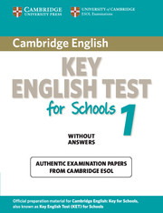 Cambridge Key English Test for Schools 1 Student's Book without answers