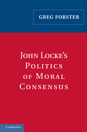John Locke's Politics of Moral Consensus