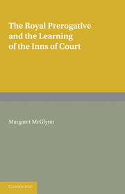 The Royal Prerogative and the Learning of the Inns of Court