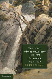 Idleness, Contemplation and the Aesthetic, 1750–1830