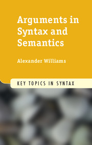 Arguments in Syntax and Semantics