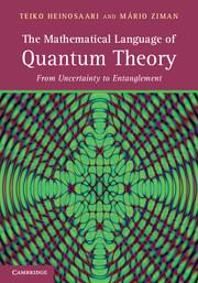 The Mathematical Language of Quantum Theory by Teiko Heinosaari