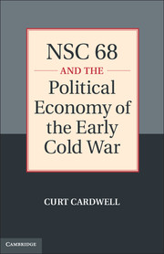 NSC 68 and the Political Economy of the Early Cold War