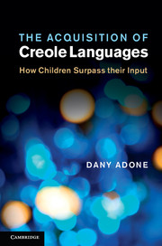 The Acquisition of Creole Languages