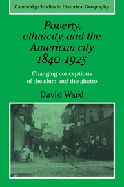 Poverty, Ethnicity and the American City, 1840–1925