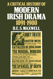 A Critical History of Modern Irish Drama 1891–1980