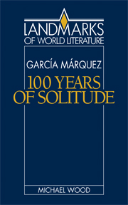 Gabriel Garcia Marquez One Hundred Years Of Solitude By Michael Wood