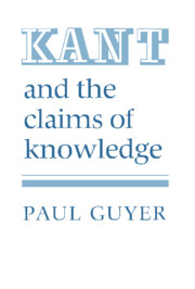 Kant and the Claims of Knowledge