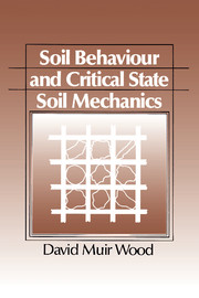 Soil Behaviour and Critical State Soil Mechanics