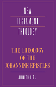 The Theology of the Johannine Epistles