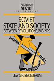 Soviet State and Society between Revolutions, 1918–1929