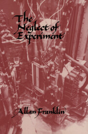 The Neglect of Experiment