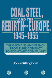 Coal, Steel, and the Rebirth of Europe, 1945–1955