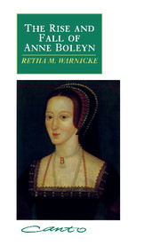 The Rise and Fall of Anne Boleyn