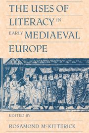 The Uses of Literacy in Early Mediaeval Europe