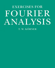 Exercises in Fourier Analysis