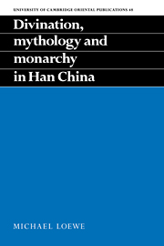 Divination, Mythology and Monarchy in Han China