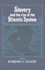 Slavery and the Rise of the Atlantic System