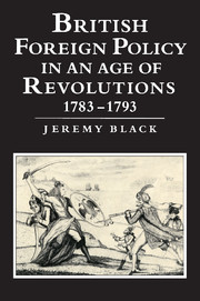 British Foreign Policy in an Age of Revolutions, 1783–1793