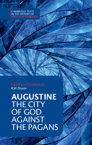 Augustine: <I>The City of God against the Pagans</I>
