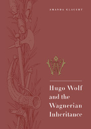 Hugo Wolf and the Wagnerian Inheritance