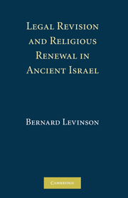 Legal Revision and Religious Renewal in Ancient Israel