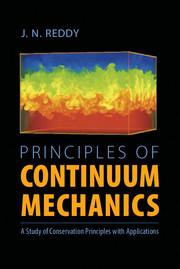 Principles of Continuum Mechanics by J  N  Reddy