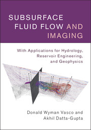 Subsurface fluid flow and imaging by donald wyman vasco subsurface fluid flow and imaging fandeluxe Image collections